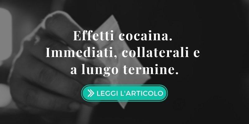 effetti-cocaina-Immediati-collaterali-a-lungo-termine